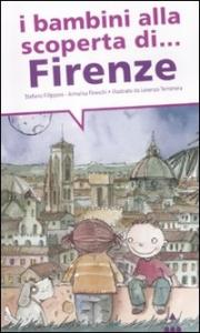 I bambini alla scoperta di Firenze / Stefano Filipponi, Annalisa Fineschi ; illustrato da Lorenzo Terranera