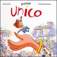 Sono unico / Janna Carioli ; illustrazioni di AntonGionata Ferrari