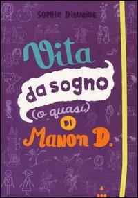 Vita da sogno (o quasi) di Manon D.