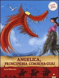 Angelica, principessa combina-guai / Sara Marconi