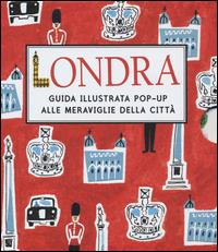 Londra / illustrata da Sarah McMenemy ; [paper engineering by Gus Clarke]