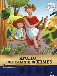 Apollo e gli inganni di Ermes / Giovanni Nucci ; illustrato da Manuela Nerolini