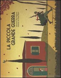 La piccola grande guerra / Sebastiano Ruiz Mignone ; illustrato da David Pintor