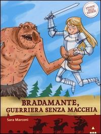 Bradamante, guerriera senza macchia / Sara Marconi ; illustrato da Simone Frasca