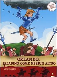 Orlando, paladino come nessun altro