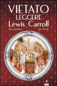 Vietato leggere Lewis Carroll