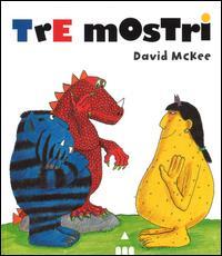 Tre mostri / David McKee