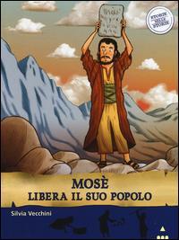 Mosè libera il suo popolo