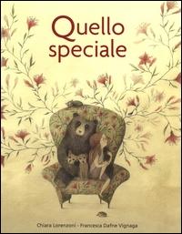 Quello speciale / Chiara Lorenzoni ; illustrato da Francesca Dafne Vignaga