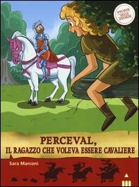 Perceval, il ragazzo che voleva essere cavaliere