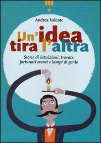 Un'idea tira l'altra
