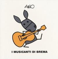 I musicanti di Brema / Attilio