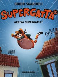 Supergatta. Arriva supergatta!
