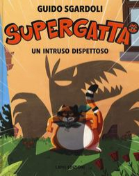 Supergatta. Un  intruso dispettoso