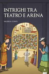 Intrighi tra teatro e arena