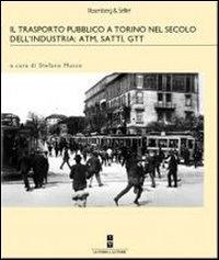 Il trasporto pubblico a Torino nel secolo dell'industria: ATM, SATTI, GTT