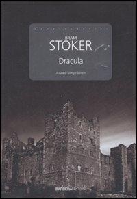 Dracula / Bram Stoker ; a cura di Giorgio Borroni