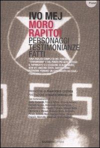 Moro rapito!: personaggi testimonianze fatti