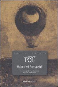 Racconti fantastici / Edgar Allan Poe ; con un saggio di Charles Baudelaire