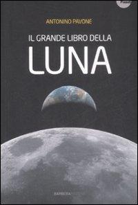 Il grande libro della luna / Antonino Pavone