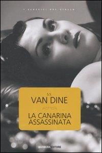 La canarina assassinata/ S.S. Van Dine