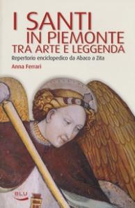 I santi in Piemonte tra arte e leggenda
