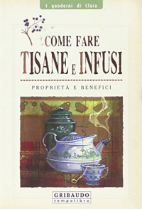Come fare tisane e infusi