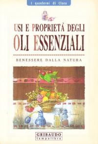 Uso e proprietà degli oli essenziali