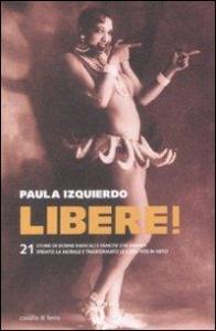 Libere! : 21 storie di donne radicali / Paula Izquierdo ; traduzione di Daniela Ruggiu