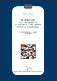 Le statistiche sulla criminalità in ambito internazionale europeo e nazionale