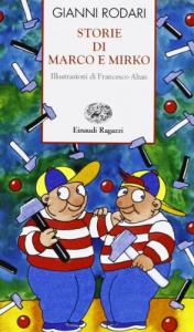 Storie di Marco e Mirko / Gianni Rodari ; illustrazioni di Francesco Altan
