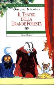 Il teatro della grande foresta / Gérard Nicolas