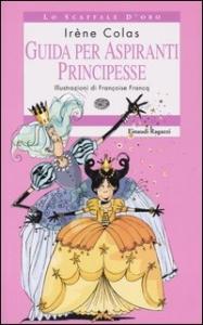 Guida per aspiranti principesse