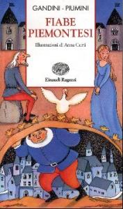 Fiabe piemontesi / a cura di Lella Gandini ; riscritte da Roberto Piumini ; illustrazioni di Anna Curti