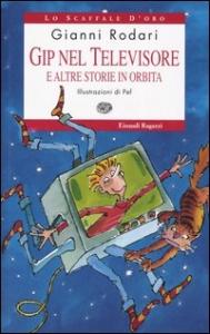 Gip nel televisore e altre storie in orbita / Gianni Rodari ; illustrazioni di Pef