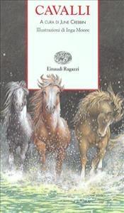 Cavalli / storie scelte da June Crebbin ; tradotte da Mauro Rossi ; illustrate da Inga Moore