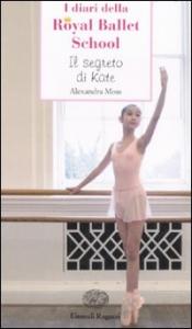 I diari della Royal Ballet School. Il segreto di Kate
