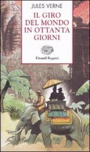 Il giro del mondo in ottanta giorni / Jules Verne ; versione italiana a cura di Piero Pieroni ; illustrazioni di C. de Neuville e L. Benett