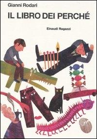 Il libro dei perchè / Gianni Rodari ; illustrazioni di Giulia Orecchia