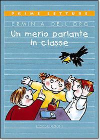 Un merlo parlante in classe / Erminia Dell'Oro ; illustrazioni di Silvia Vignale