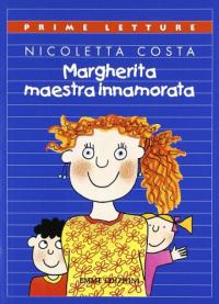 Margherita maestra innamorata