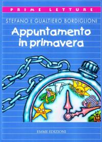 Appuntamento in primavera / Stefano e Gualtiero Bordiglioni
