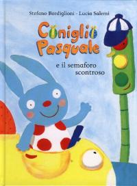 Il coniglio Pasquale e il semaforo scontroso