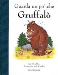 Guarda un pò che Gruffalò