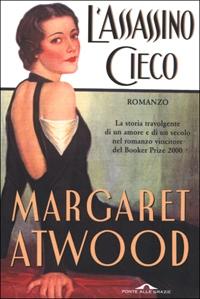 L'assassino cieco / Margaret Atwood ; traduzione di Raffaella Belletti