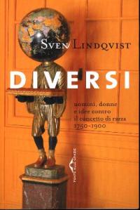 Diversi : uomini, donne e idee contro il concetto di razza 1750-1900
