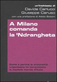 A Milano comanda la 'ndrangheta