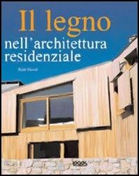 Il legno nell'architettura residenziale