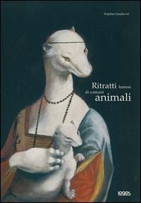 Ritratti famosi di comuni animali / Svjetlan Junakovic
