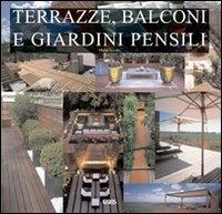 Terrazze, balconi e giardini pensili